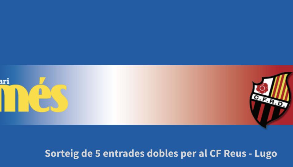Entrades pel Cf Reus- Lugo