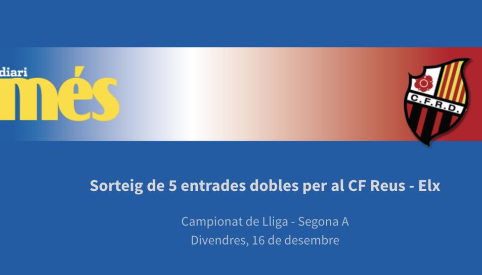 Sortegem entraSortegem entrades pel CF Reus - Elx CFdes pel CF Reus - Elx CF