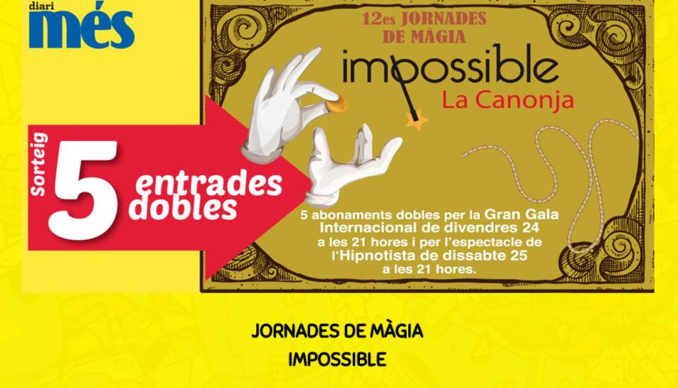 Entrades per les Jornades de Màgia Impossible.