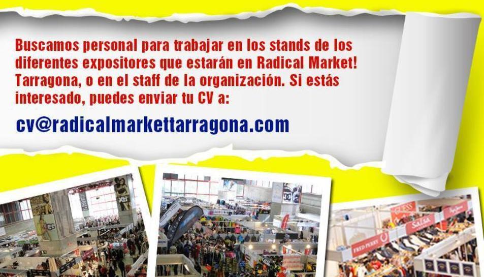 Radikal Market Tarragona busca personal per treballar a la fira de descomptes, que se celebrarà els propers 2, 3 i 4 de juny a la TAP.