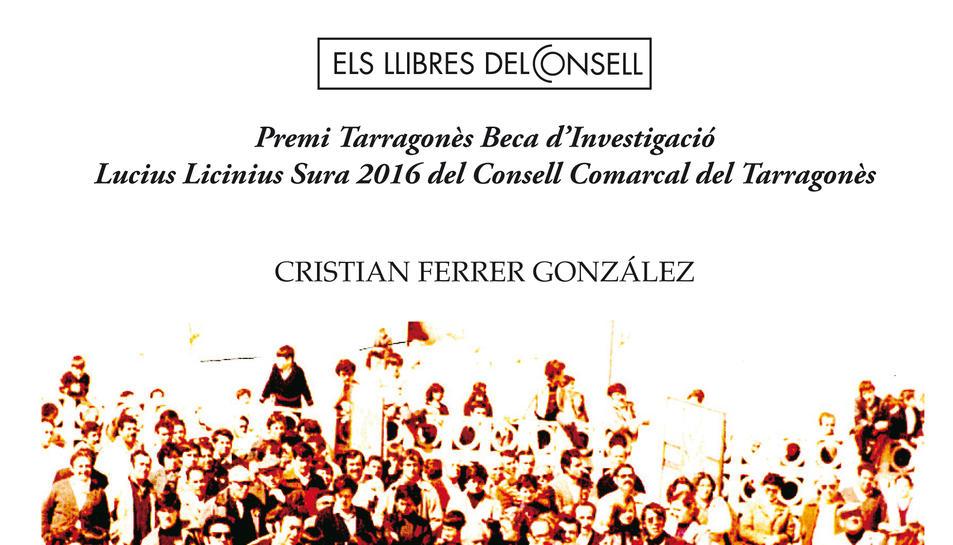 Cartell de la presentació del llibre 'Sota els peus del Franquisme. Conflictivitat social i oposició política a Tarragona 1958-1977', de Cristian Ferrer.