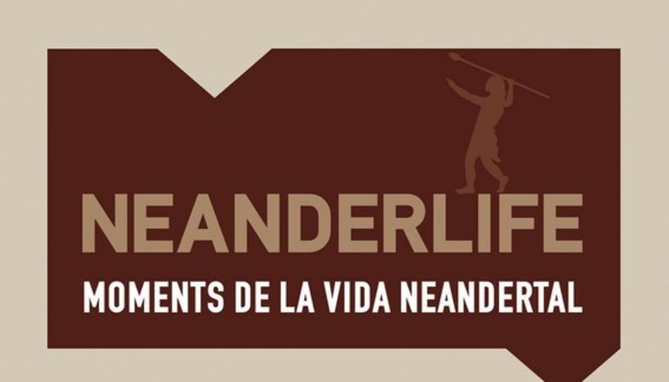 Cartell de l'exposició 'Neanderlife: moments de la vida neandertal'.