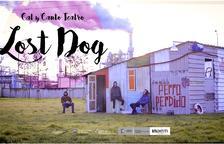 'Lost dog... perro perdido', teatro familiar en la Plaça dels Sedassos