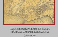 Presentació del llibre 'La modernització de la xarxa viària al Camp de Tarragona (1774-1870)'