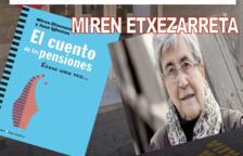 Mirin Etxezarreta presentará 'El cuento de las Pensiones' en Bonavista